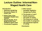 Lecture Outline: Informal/Non-Waged Health Care