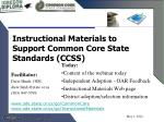 Instructional Materials to Support Common Core State Standards (CCSS)
