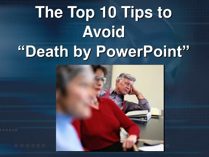 the top 10 tips to avoid death by powerpoint n.