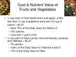 Cost & Nutrient Value of  Fruits and Vegetables