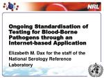 Ongoing Standardisation of Testing for Blood-Borne Pathogens through an Internet-based Application