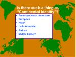 "Is there such a thing as ""Continental Identity""?"