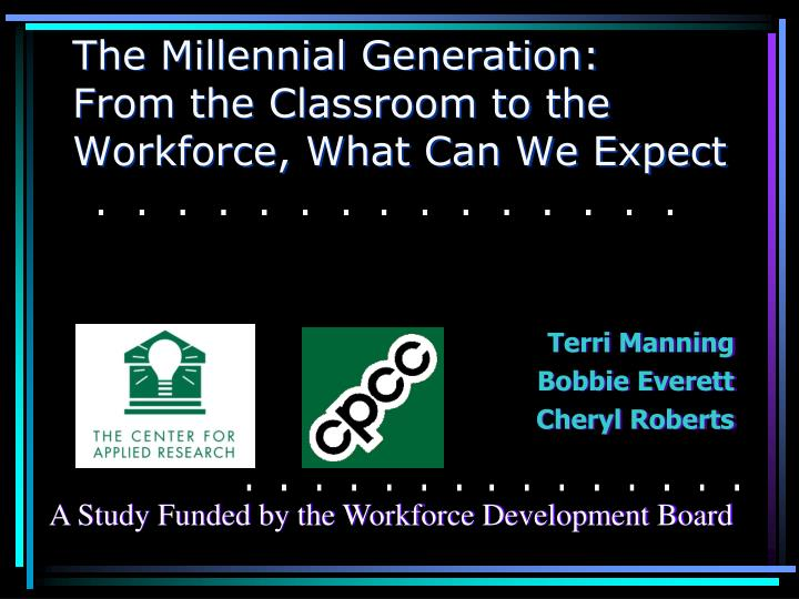 the millennial generation from the classroom to the workforce what can we expect n.