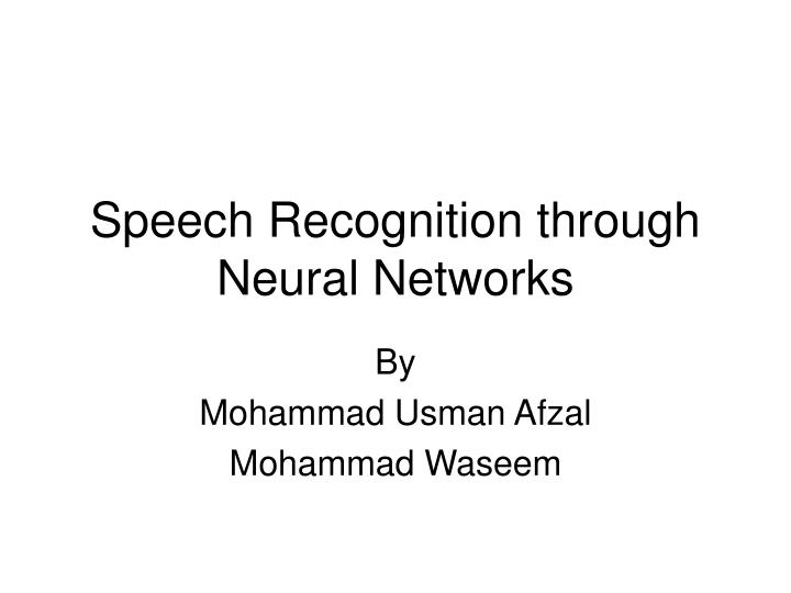 speech recognition through neural networks n.