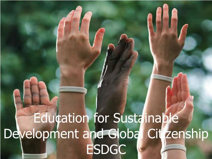 education for sustainable development and global citizenship esdgc n.