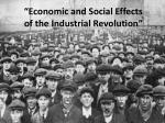 """""""Economic and Social Effects of the Industrial Revolution"""""""