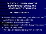 ACTIVITY 2.7: UNPACKING THE LEARNING OUTCOMES AND ASSESSMENT STANDARDS