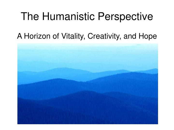the humanistic perspective n.