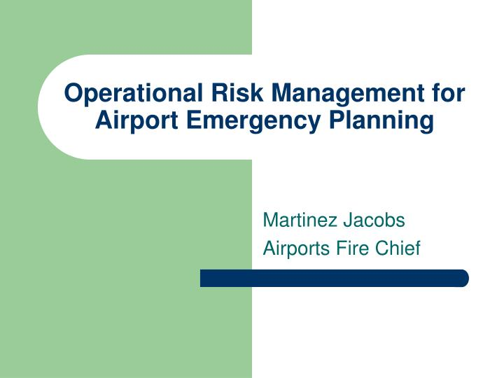 operational risk management for airport emergency planning n.