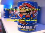 The Effects Of Energy Drinks