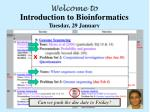 Introduction to Bioinformatics Tuesday, 29 January