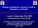 Biology of Resilience: Oxytocin, Positive Adaptation, and Health