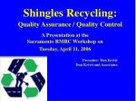 Shingles Recycling: Quality Assurance / Quality Control