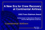 A New Era for Crew Recovery at Continental Airlines 2002 Franz Edelman Award