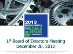 1 st  Board of Directors Meeting December 20, 2012