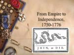 From Empire to Independence, 1750-1776