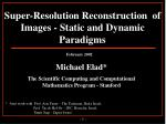 Super-Resolution Reconstruction  of Images - Static and Dynamic Paradigms
