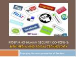 REDEFINING HUMAN SECURITY CONCERNS: NEW MEDIA AND SOCIAL TECHNOLOGY