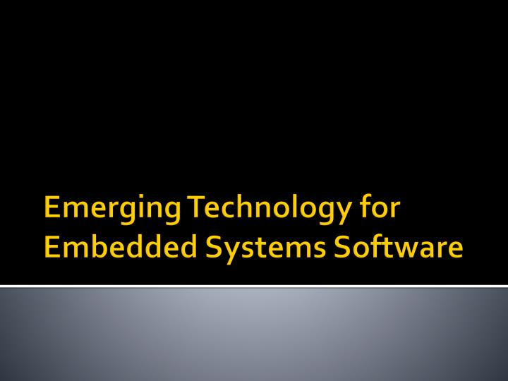 emerging technology for embedded systems software n.