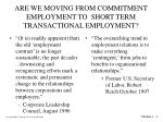 ARE WE MOVING FROM COMMITMENT EMPLOYMENT TO  SHORT TERM TRANSACTIONAL EMPLOYMENT?