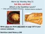 Warm Up: Monday, May 21 Eat this, not that! Which is the healthier lunch?