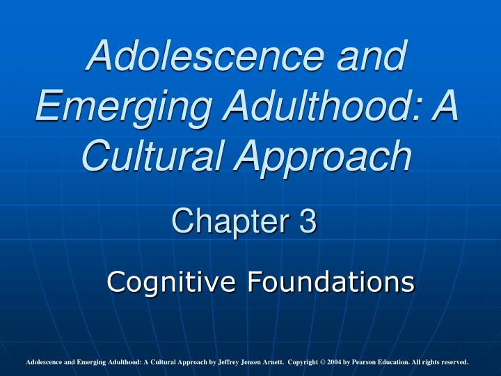 adolescence and emerging adulthood a cultural approach chapter 3 n.