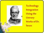 Technology Integration Using the Literary Works of Dr. Seuss