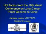 """Hot Topics from the 10th World Conference on Lung Cancer  """"From Genome to Clinic"""""""