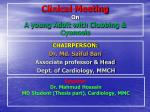 Clinical Meeting On A young Adult with Clubbing & Cyanosis
