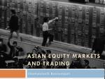 ASIAN EQUITY MARKETS AND TRADING