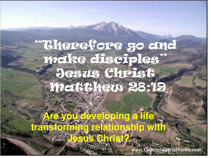 therefore go and make disciples jesus christ matthew 28 19 n.
