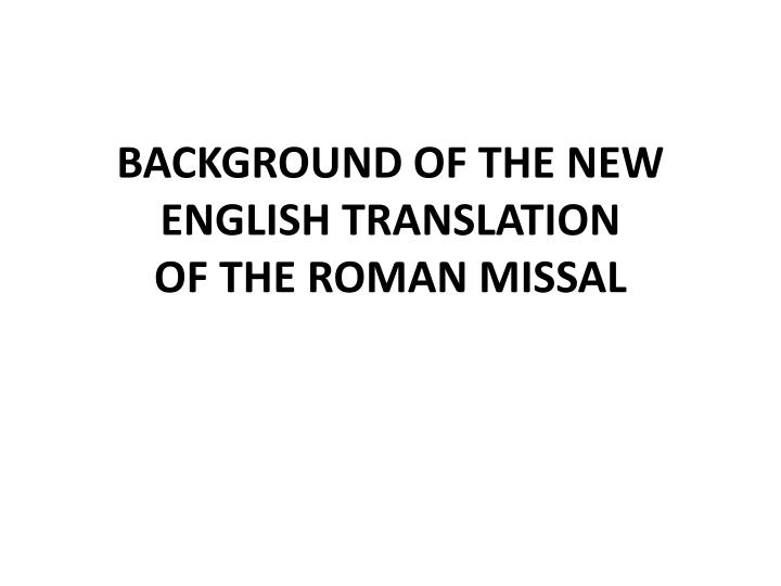 background of the new english translation of the roman missal n.