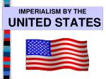 IMPERIALISM BY THE UNITED STATES