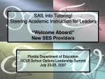 "SAIL into Tutoring! Steering Academic Instruction for Leaders ""Welcome Aboard"" New SES Providers"