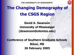 The Changing Demography of the CSGS Region