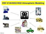 ENV 6146/6932/4932 Atmospheric Modeling