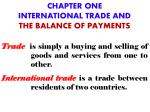 CHAPTER ONE INTERNATIONAL TRADE AND  THE BALANCE OF PAYMENTS
