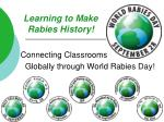 Learning to Make Rabies History!