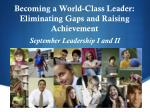 Becoming a World-Class Leader:  Eliminating Gaps and Raising Achievement