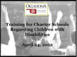 Training for Charter Schools  Regarding Children with Disabilities April 24, 2012