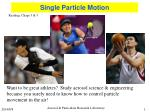 Single Particle Motion