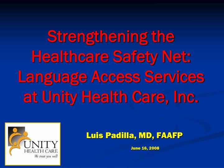 PPT - Strengthening the Healthcare Safety Net: Language Access