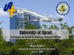 University of Akron  Strategies for Small Technology Transfer Offices