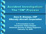 "Accident Investigation: The ""3W"" Process"