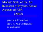 Module State of the Art Research of Psycho-Social Aspects of APA (2002)
