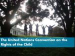 The United Nations Convention on the Rights of the Child