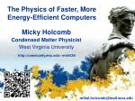 Micky  Holcomb Condensed Matter Physicist West  Virginia  University