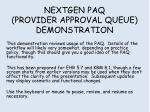 NEXTGEN PAQ (PROVIDER APPROVAL QUEUE) DEMONSTRATION