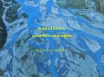 Braided Rivers, waterfalls and rapids