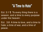 """""""A Time to Hate"""""""